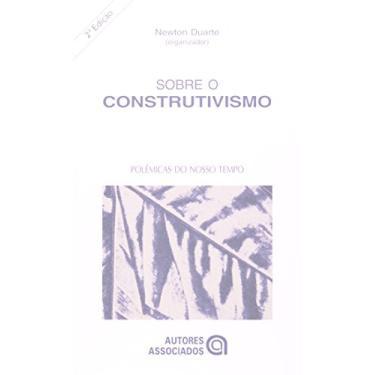 Sobre o Construtivismo 77 - Duarte, Newton - 9788574960029