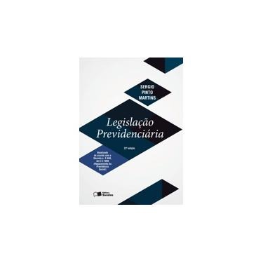 Legislação Previdenciária - 22ª Ed. 2016 - Martins, Sergio Pinto - 9788547208875