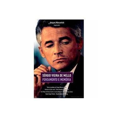 Sergio Vieira de Mello - Pensamento e Memória - Marcovitch, Jacques - 9788531408670