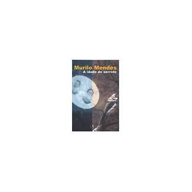 A Idade do Serrote - Mendes, Murilo - 9788501062673
