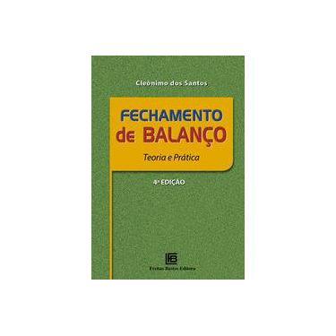 Fechamento de Balanço: Teoria e Prática - Cleônimo Dos Santos - 9788579873324