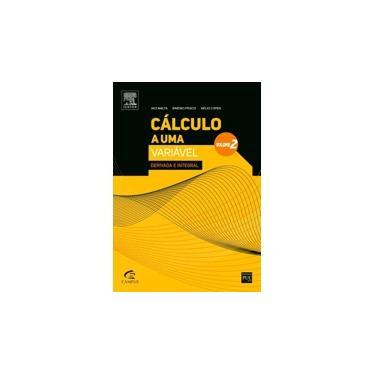 Cálculo A Uma Variável - Derivada e Integral - Vol. 2 - Malta, Iaci; Pesco, Sinésio; Lopes, Hélio - 9788535254587