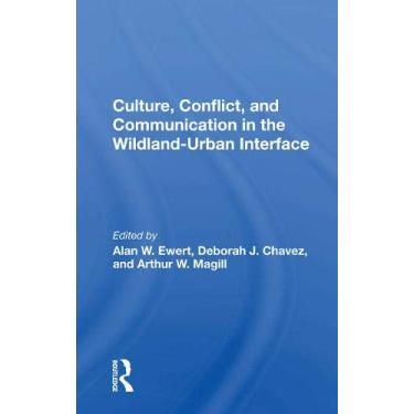 Culture, Conflict, And Communication In The Wildland-urban Interface