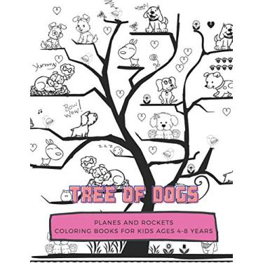 Tree Of Dogs: ROCKETS and PLANES, Coloring Book for Kids Ages 4 to 8 Years, Large 8.5 x 11 inches White Paper, Soft