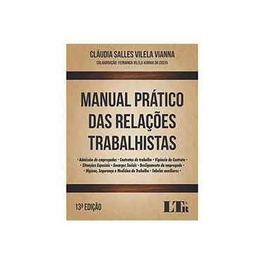 Manual Prático das Relações Trabalhistas - Cláudia Salles Vilela Vianna - 9788536190952
