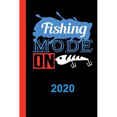 Fishing Mode On 2020: Calendar for 2020 with 53 pages. One page per week to insert important dates or your fishing meeting with fisherman friends.