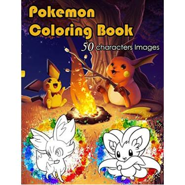Pokemon coloring book: 50 characters illustrations set in this Pokemon coloring book waiting for you or your kids to color, perfect pokemon coloring ... one of the best coloring books for kids V2