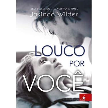 Louco Por Você - Wilder, Jasinda - 9788581635316