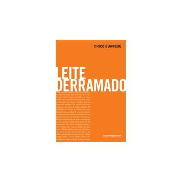 Leite Derramado - Buarque, Chico - 9788535914115