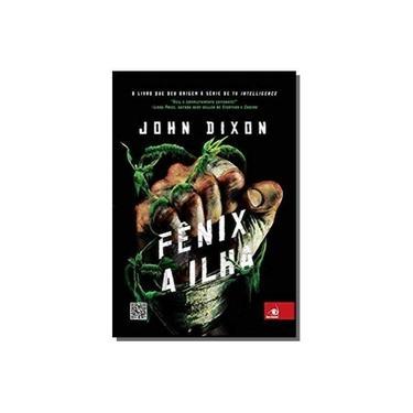 Fênix: A Ilha - John Dixon - 9788581633824