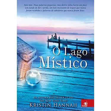 O Lago Místico - Hannah, Kristin - 9788581635811