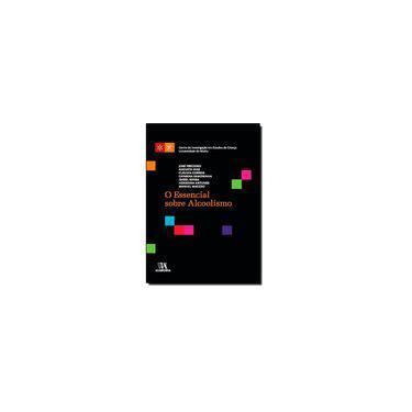 O Essencial Sobre Alcoolismo - Vários Autores - 9789724057095