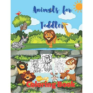 Animals for Toddler Coloring Book: Cute Animals: Relaxing Colouring Book for Girls, Cute Horses, Birds, Owls, Elephants, Dogs, Cats, Turtles, Bears, Rabbits.: 1
