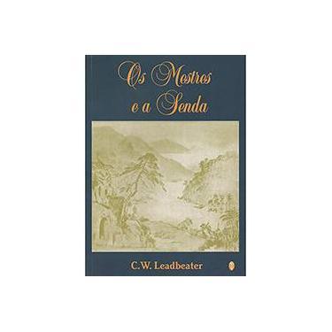Os Mestres e A Senda - Leadbeater, C. W. - 9788579221262