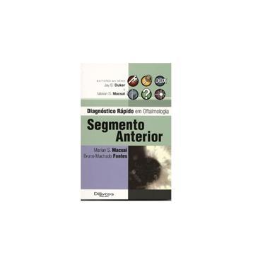 SEGMENTO ANTERIOR - Macsai, Marian S./ Fontes, Bruno Machado - 9788586703775