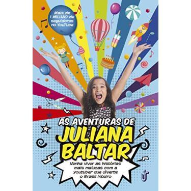 As Aventuras de Juliana Baltar - Baltar, Juliana - 9788567028934
