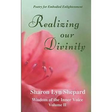 Realizing Our Divinity, Wisdom of the Inner Voice Volume II: 2