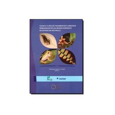 Fauna E Flora De Fragmentos Florestais - Orlando Necchi Junior - 9788586699733