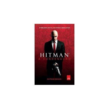 Hitman: A Condenação - Raymond Benson, Elton Mesquita - 9788580448689