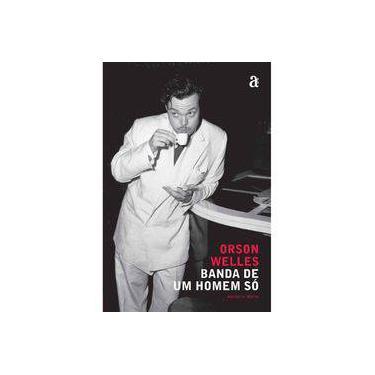 Orson Welles. Banda de Um Homem Só - Adalberto Muller - 9788579201820