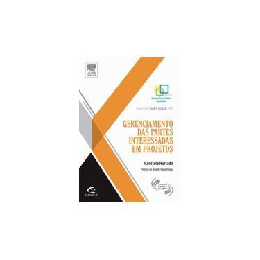 Gerenciamento Das Partes Interessadas Em Projetos - Col. Grandes Especialistas Brasileiros - Hurtado, Maristela - 9788535271393