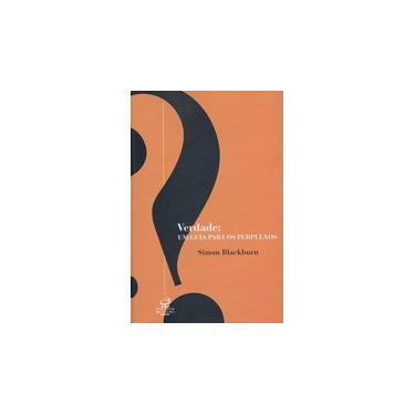 Verdade: Um Guia para os Perplexos - Blackburn, Simon - 9788520006900