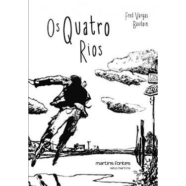 Os Quatro Rios - Vargas, Fred - 9788580631609