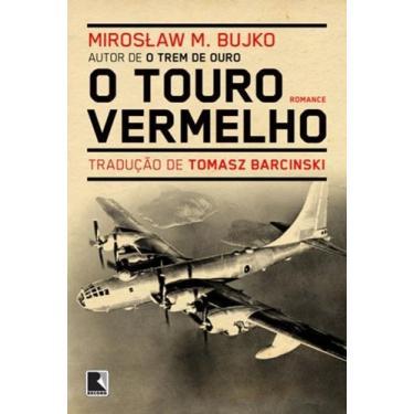 O Touro Vermelho - Bujko, Miroslaw M. - 9788501079848
