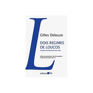Dois Regimes de Loucos - Textos e Entrevistas (1975-1995) - Col. Trans - Deleuze, Gilles - 9788573266351