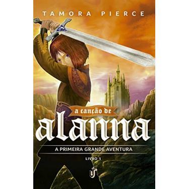 A Canção de Alanna. A Primeira Aventura - Volume 1 - Capa Comum - 9788567028637
