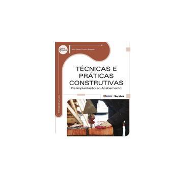 Técnicas e Práticas Construtivas - da Implantação ao Acabamento - Série Eixos - Salgado, Júlio Cesar Pereira - 9788536506678