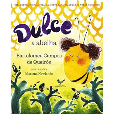 Dulce, A Abelha - Bartolomeu Campos De Queirós - 9788579624070