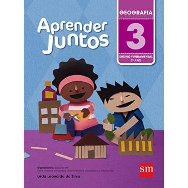 Aprender Juntos - Geografia - 3º Ano - 5ª Ed. 2016 - Leda Leonardo Da Silva - 9788541814447