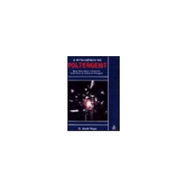 Inteligência No Poltergeist - D. Scott Rogo - 9788534800228
