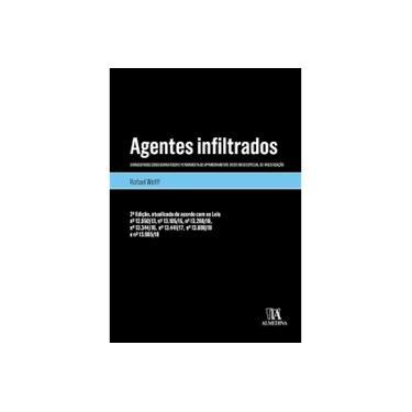 Agentes Infiltrados: o Magistrado Como Garantidor e Ferramenta de Aprimoramento Deste Meio Especial de Investigação - Rafael Wolff - 9788584934072
