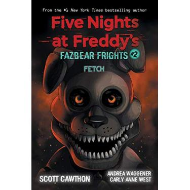 Fetch (Five Nights at Freddy's: Fazbear Frights #2) (2)