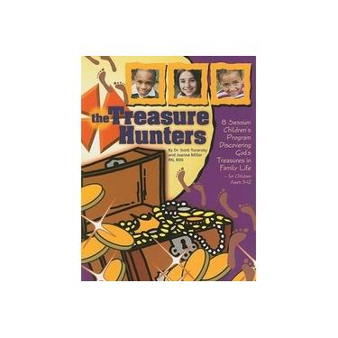 The Treasure Hunters: 8 Session Children's Program Discovering God's Treasures in Family Life for Children Ages 3-12