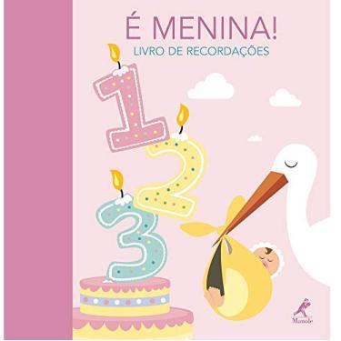 Livro de Recordações: É Menina - Valeria Manferto De Fabianis - 9788520437186