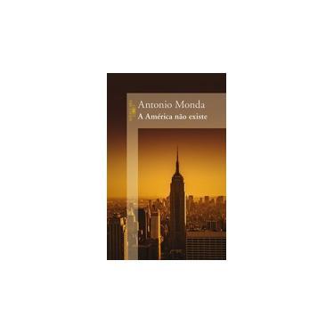 A América Não Existe - Monda, Antonio - 9788579623509