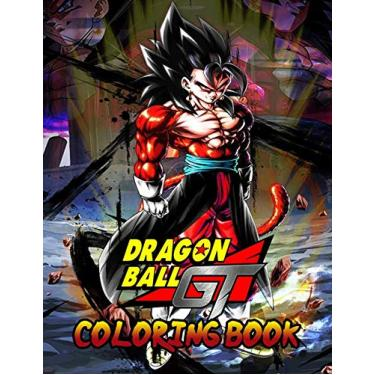 Dragon Ball GT Coloring Book: Your best Dragon Ball character, More then 50 high quality illustrations .Dragon Ball GT, Dragon Ball Super, Dragon Ball Z, Dragon Ball, Manga, Anime Coloring Book ...