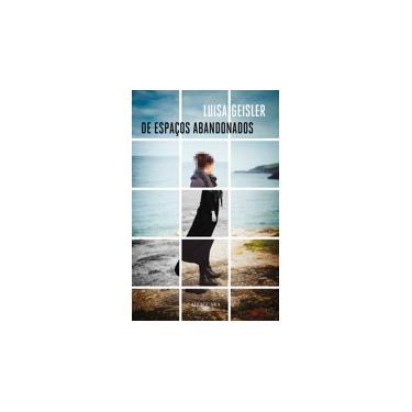 De Espaços Abandonados - Luisa Geisler - 9788556520685