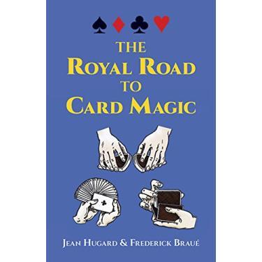 The Royal Road To Card Magic - Braue, Frederick;hugard, Jean; - 9780486408439