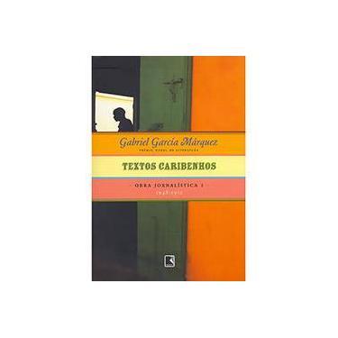 Textos Caribenhos (1948-1952) - Obra Jornalística - Volume 1 - Garcia Marquez, Gabriel - 9788501070418