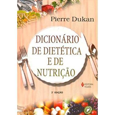 Dicionário de Dietética e de Nutrição - Dukan, Pierre - 9788532631176