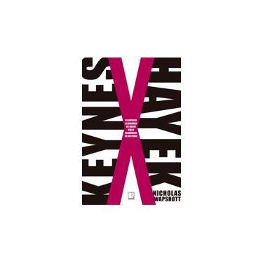 Keynes X Hayek - Nicholas Wapshott - 9788501401014