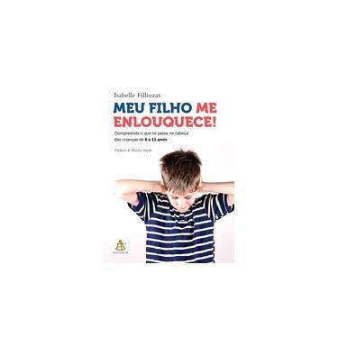 Meu Filho Me Enlouquece! - Filliozat Isabelle - 9788543106328