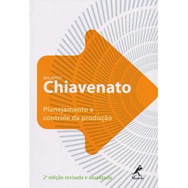 Planejamento e Controle da Produção - Chiavenato, Idalberto - 9788520427422