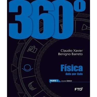 360° - Física Aula Por Aula - Parte I - Vol. Único - Silva, Claudio Xavier Da - 7898592130976