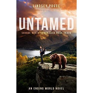 Untamed: An Ending World Survival Novel: 3