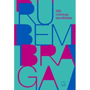 200 Crônicas Escolhidas - Rubem Braga - 9788501113450